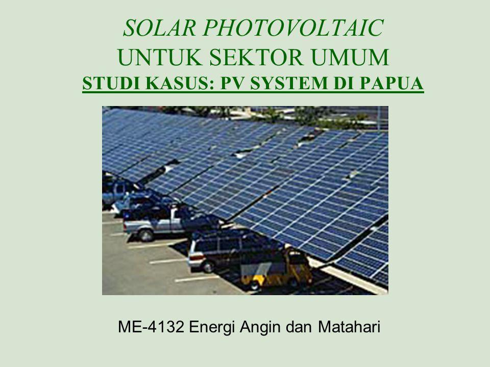 SOLAR PHOTOVOLTAIC UNTUK SEKTOR UMUM STUDI KASUS: PV SYSTEM DI PAPUA