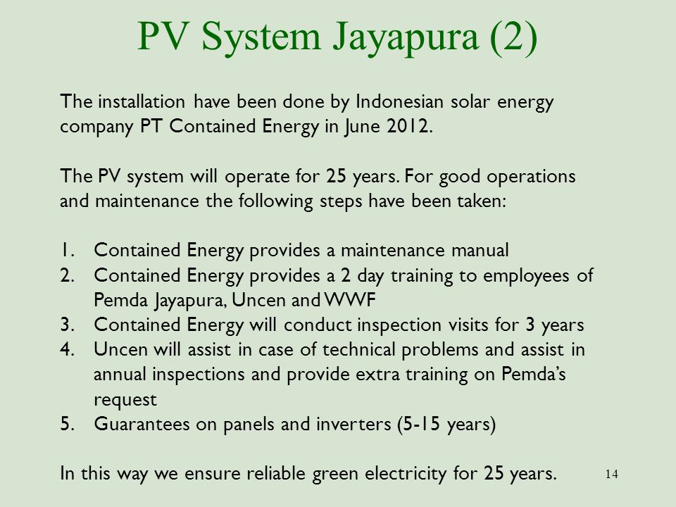 PV System Jayapura (2) The installation have been done by Indonesian solar energy company PT Contained Energy in June 2012.