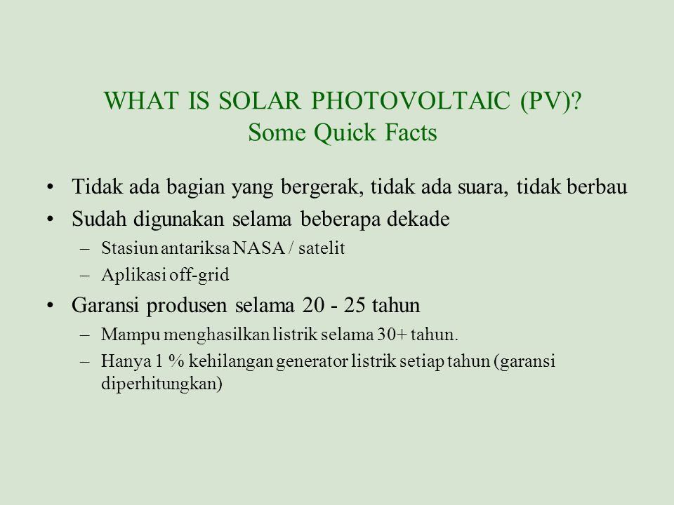 WHAT IS SOLAR PHOTOVOLTAIC (PV) Some Quick Facts