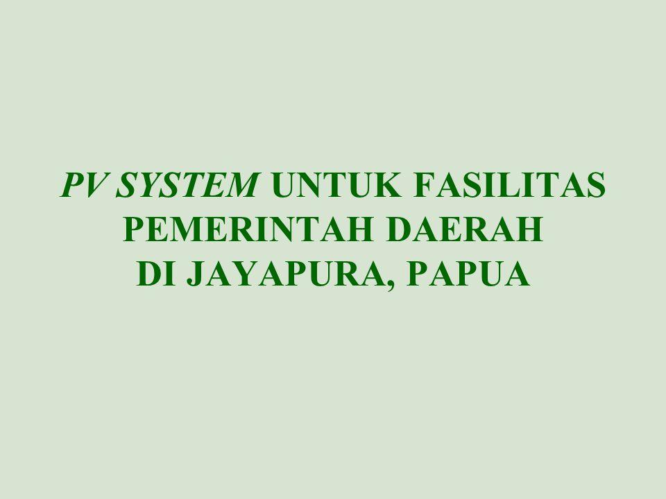 PV SYSTEM UNTUK FASILITAS PEMERINTAH DAERAH DI JAYAPURA, PAPUA