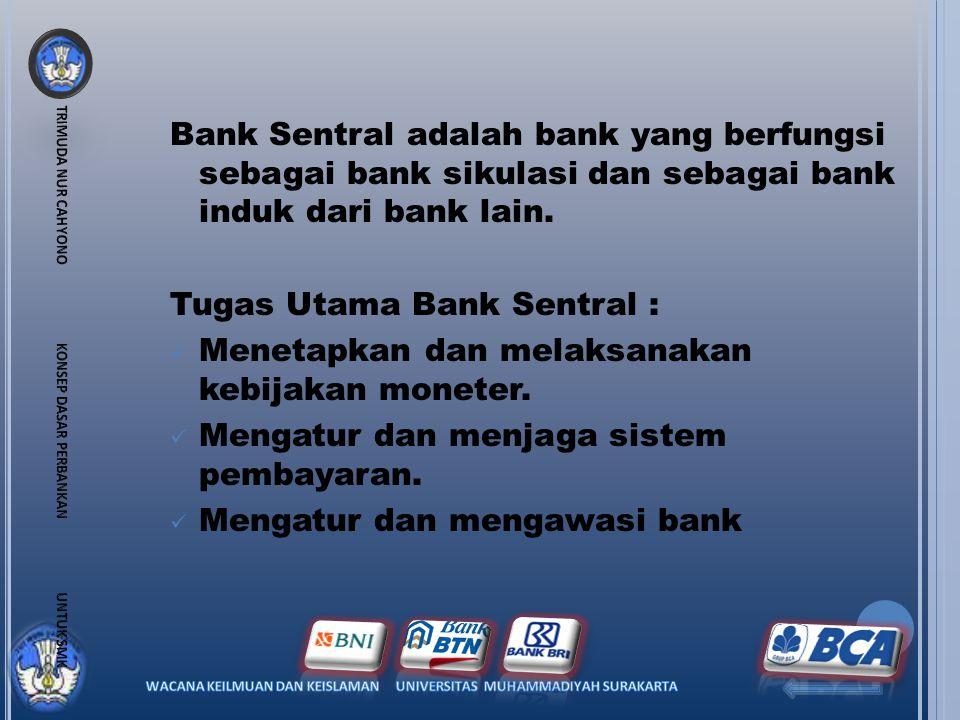 Tugas Utama Bank Sentral :