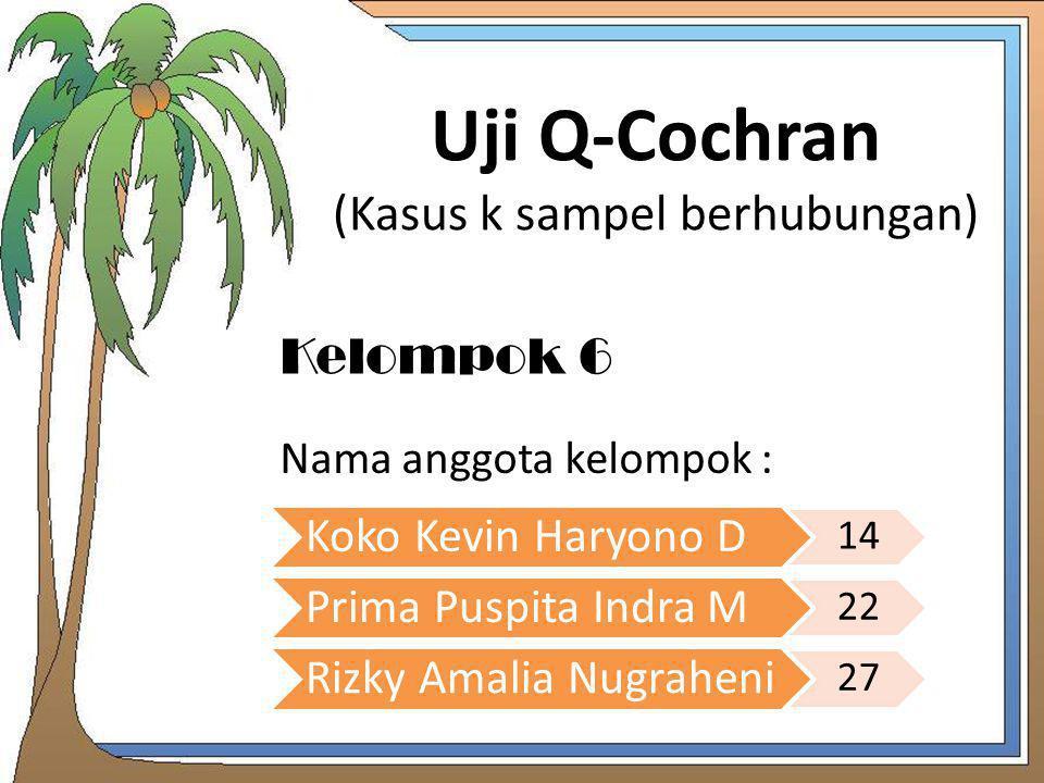 Uji Q-Cochran (Kasus k sampel berhubungan)