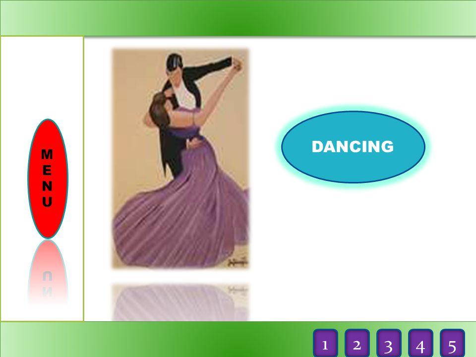 DANCING M E N U 1 2 3 4 5
