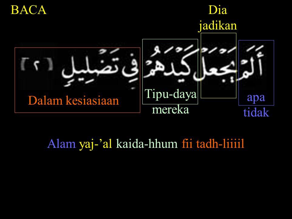 Alam yaj-'al kaida-hhum fii tadh-liiiil