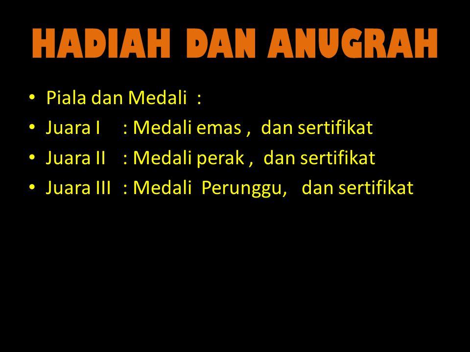 HADIAH DAN ANUGRAH Piala dan Medali :