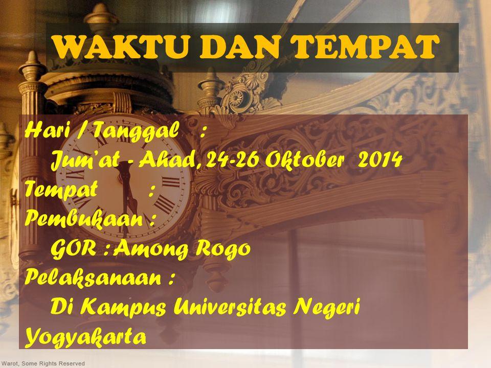 WAKTU DAN TEMPAT Hari / Tanggal : Jum'at - Ahad, 24-26 Oktober 2014