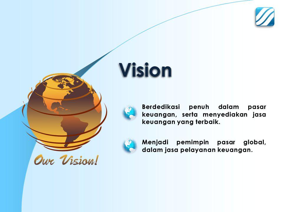 Vision Berdedikasi penuh dalam pasar keuangan, serta menyediakan jasa keuangan yang terbaik.