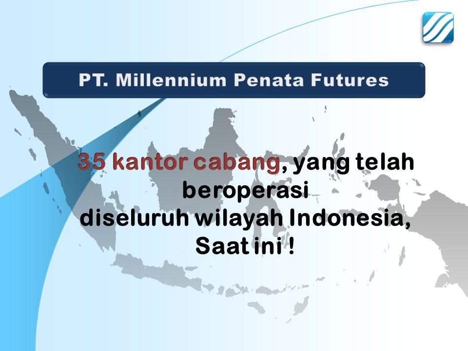 35 kantor cabang, yang telah beroperasi diseluruh wilayah Indonesia,