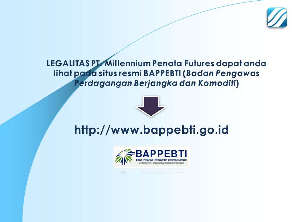 LEGALITAS PT. Millennium Penata Futures dapat anda lihat pada situs resmi BAPPEBTI (Badan Pengawas Perdagangan Berjangka dan Komoditi)