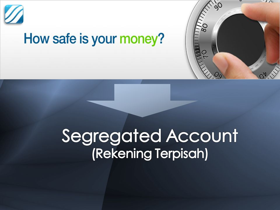 Segregated Account (Rekening Terpisah)