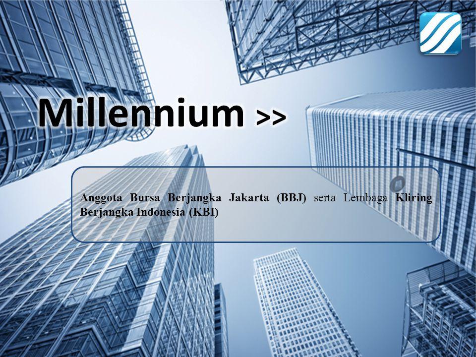 Millennium >> Anggota Bursa Berjangka Jakarta (BBJ) serta Lembaga Kliring Berjangka Indonesia (KBI)