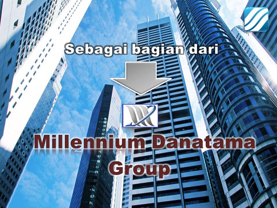 Sebagai bagian dari : Millennium Danatama Group