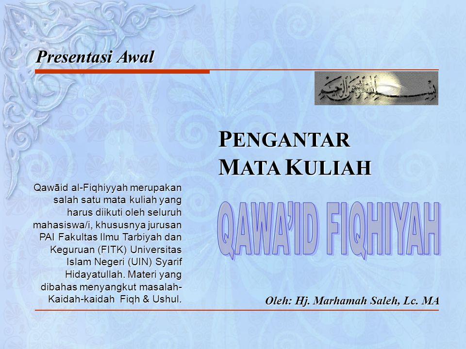 PENGANTAR MATA KULIAH QAWA'ID FIQHIYAH Presentasi Awal