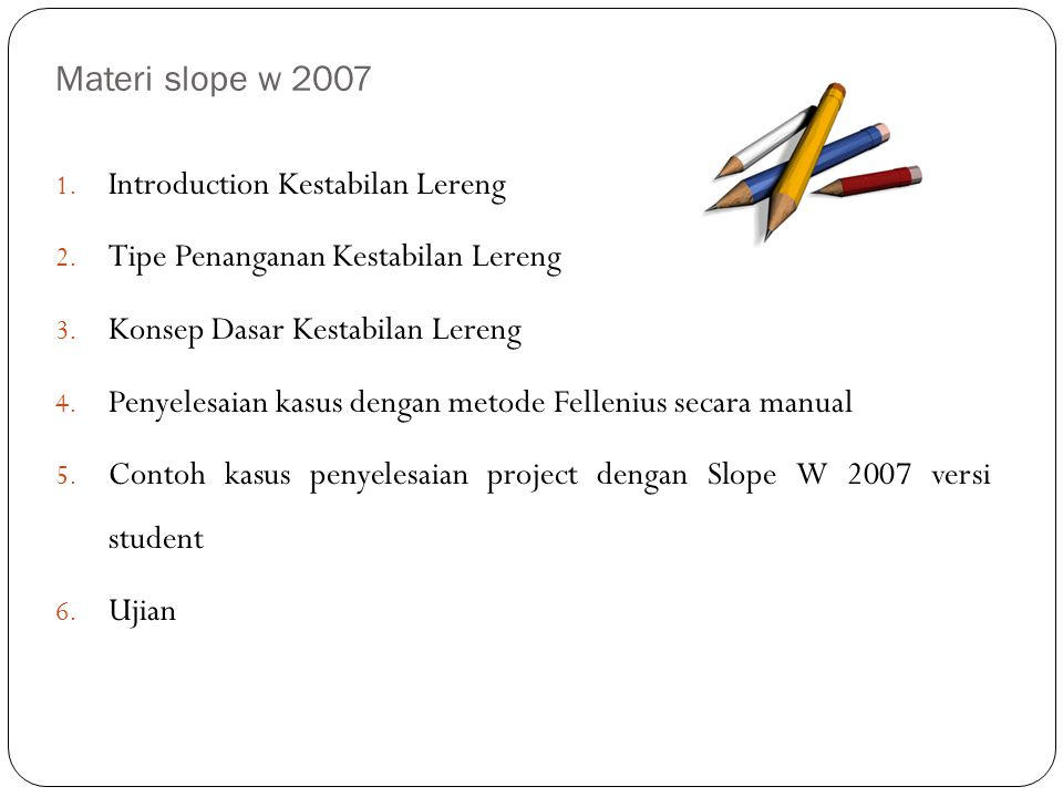 Materi slope w 2007 Introduction Kestabilan Lereng