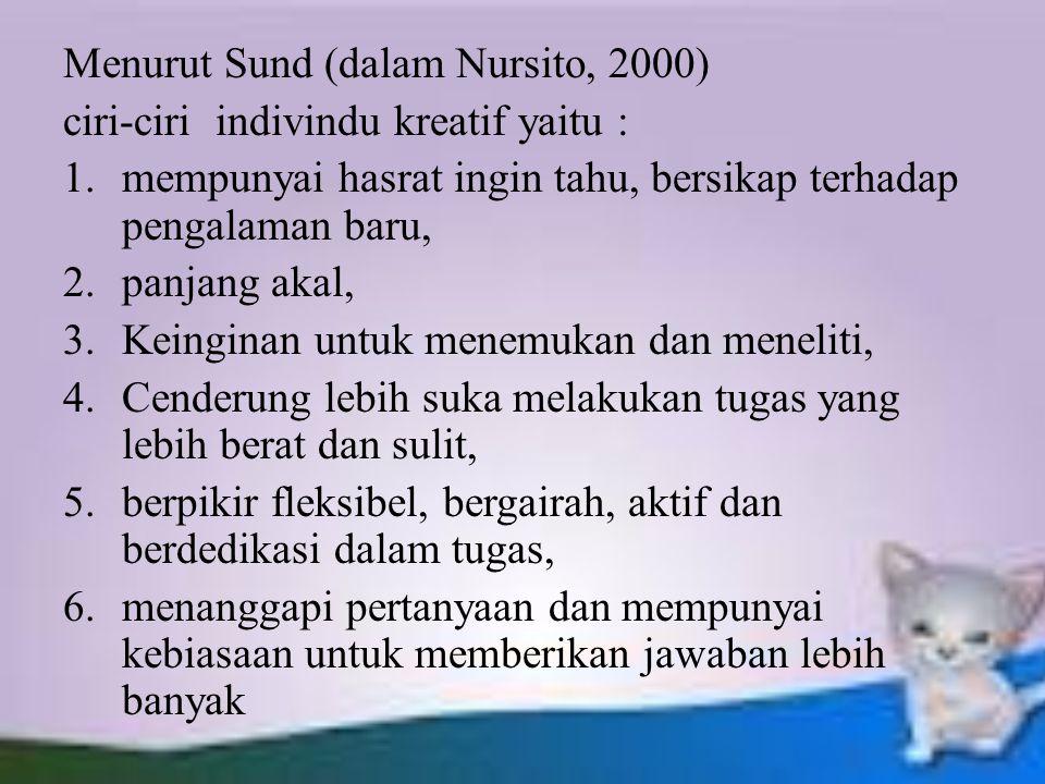 Menurut Sund (dalam Nursito, 2000)