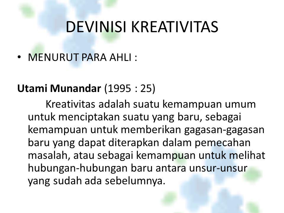 DEVINISI KREATIVITAS MENURUT PARA AHLI : Utami Munandar (1995 : 25)