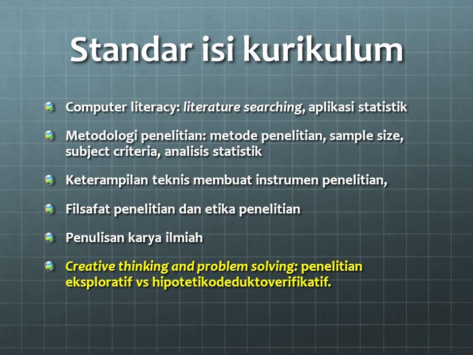 Standar isi kurikulum Computer literacy: literature searching, aplikasi statistik.