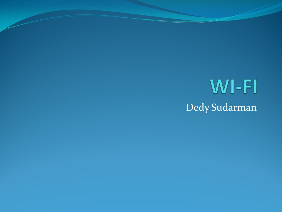 WI-FI Dedy Sudarman
