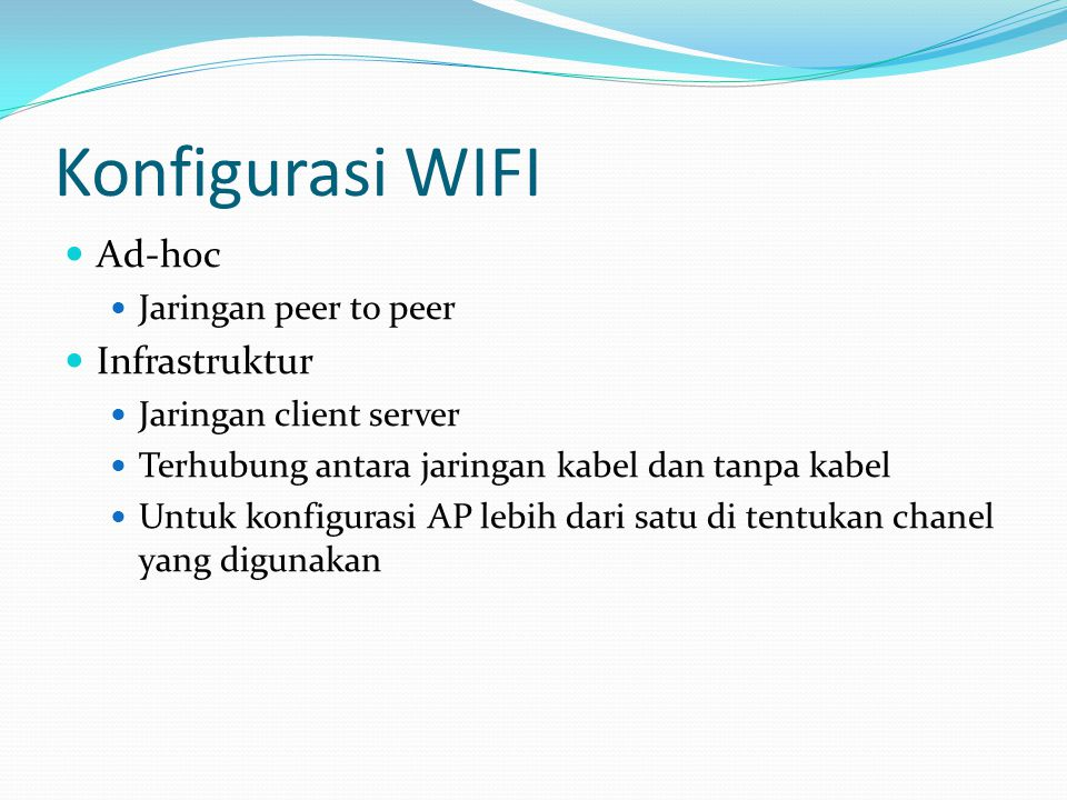 Konfigurasi WIFI Ad-hoc Infrastruktur Jaringan peer to peer