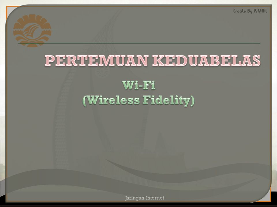 Wi-Fi (Wireless Fidelity)