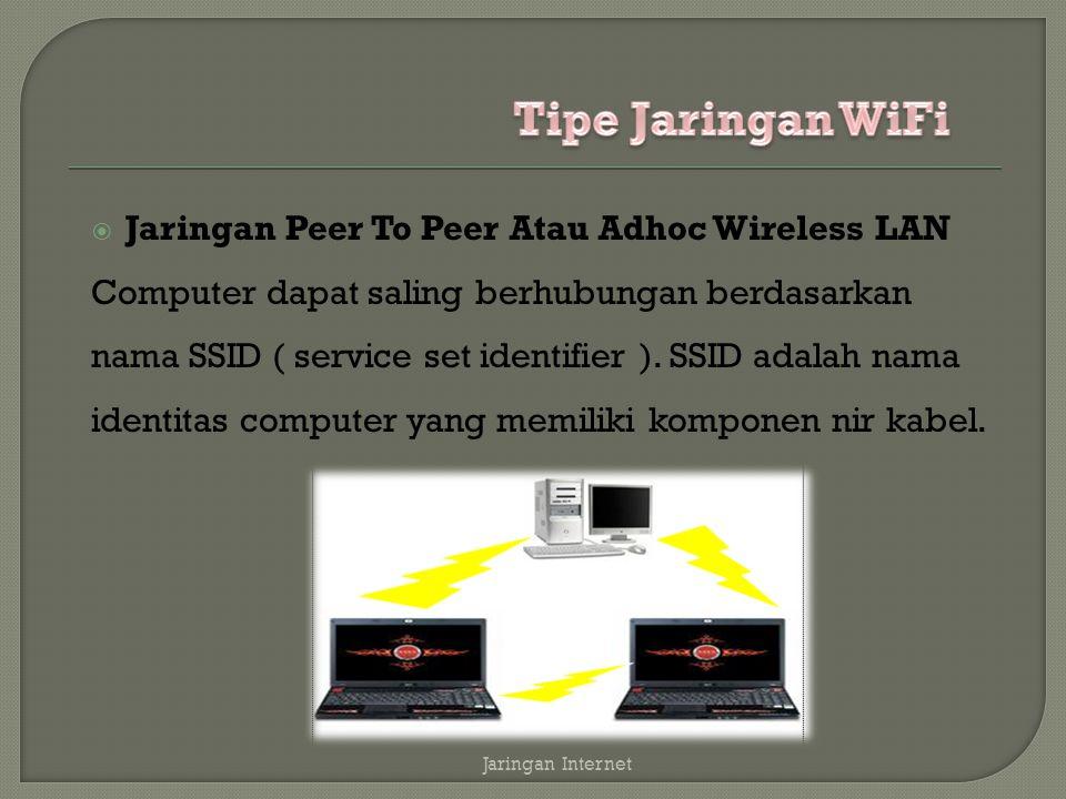 Tipe Jaringan WiFi Jaringan Peer To Peer Atau Adhoc Wireless LAN