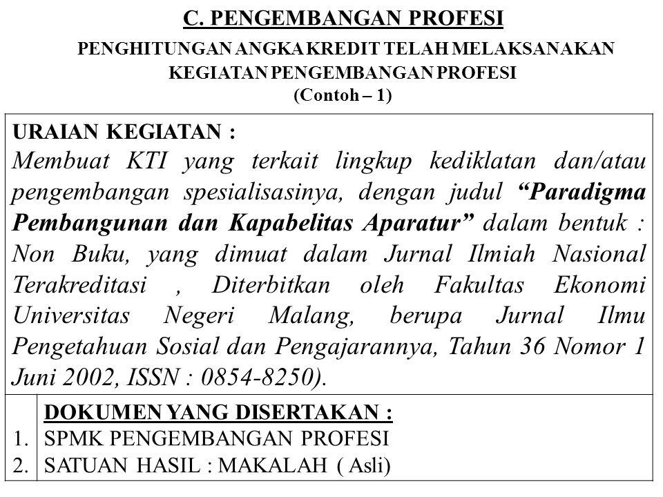 C. PENGEMBANGAN PROFESI PENGHITUNGAN ANGKA KREDIT TELAH MELAKSANAKAN KEGIATAN PENGEMBANGAN PROFESI (Contoh – 1)