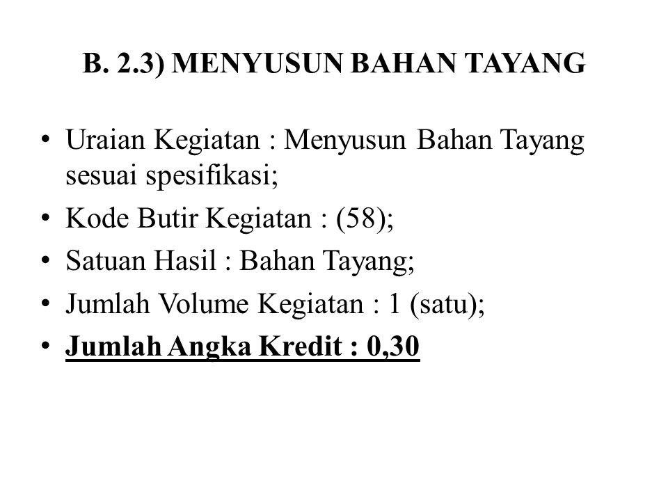 B. 2.3) MENYUSUN BAHAN TAYANG