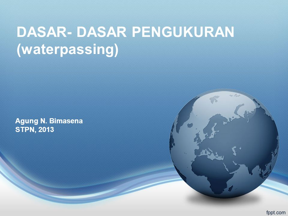 DASAR- DASAR PENGUKURAN (waterpassing)