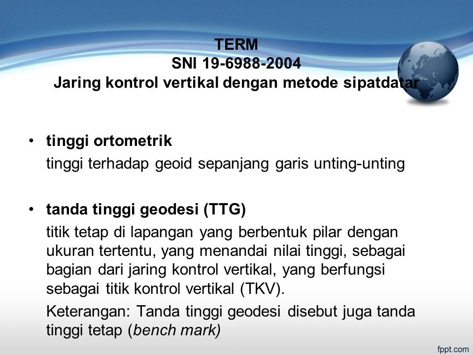 TERM SNI 19-6988-2004 Jaring kontrol vertikal dengan metode sipatdatar