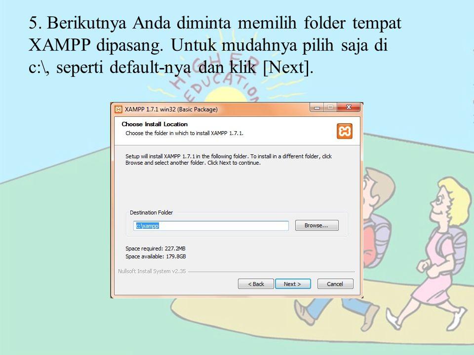 5. Berikutnya Anda diminta memilih folder tempat XAMPP dipasang