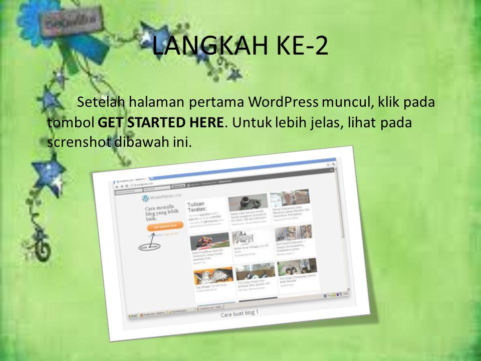 LANGKAH KE-2 Setelah halaman pertama WordPress muncul, klik pada tombol GET STARTED HERE.