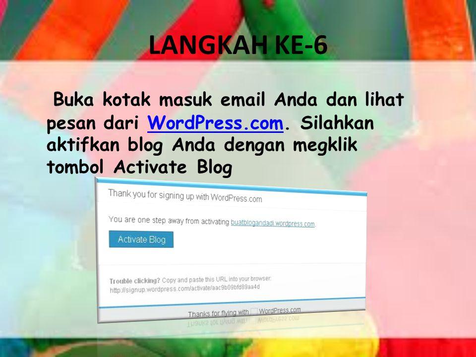 LANGKAH KE-6 Buka kotak masuk email Anda dan lihat pesan dari WordPress.com.