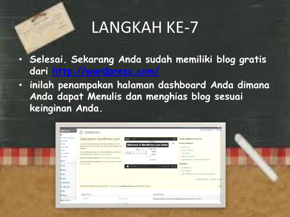 LANGKAH KE-7 Selesai. Sekarang Anda sudah memiliki blog gratis dari http://wordpress.com/