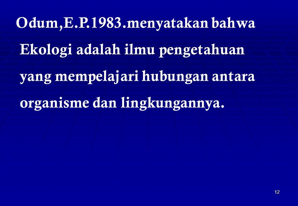 Odum,E.P.1983.menyatakan bahwa