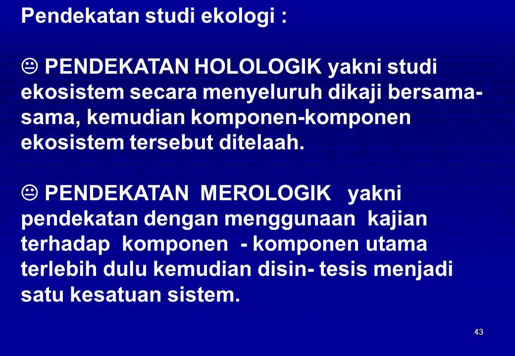 Pendekatan studi ekologi :