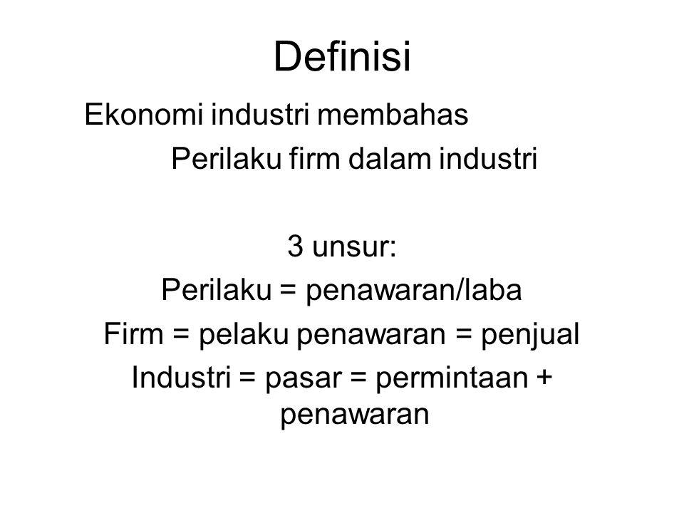Definisi Ekonomi industri membahas Perilaku firm dalam industri