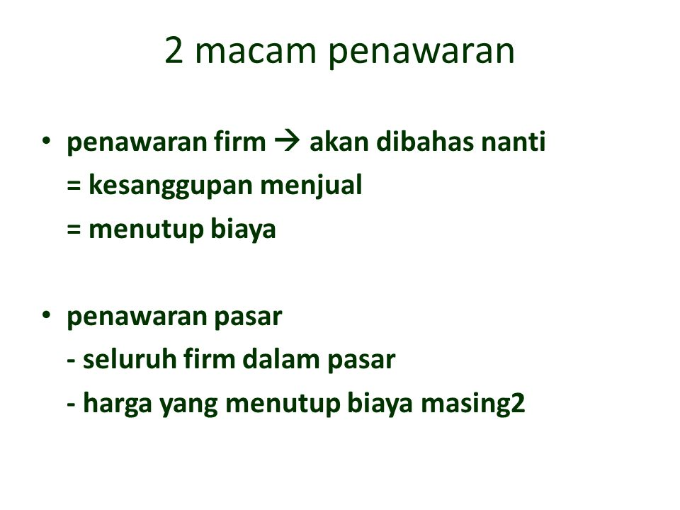 2 macam penawaran penawaran firm  akan dibahas nanti