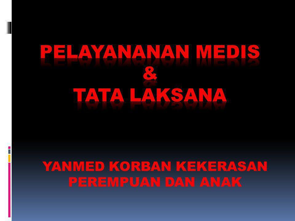 PELAYANANAN MEDIS & TATA LAKSANA