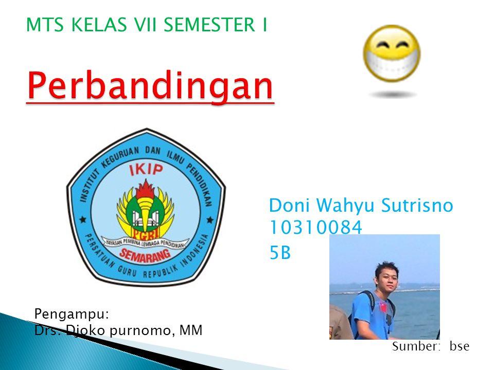 Perbandingan MTS KELAS VII SEMESTER I Doni Wahyu Sutrisno 10310084 5B