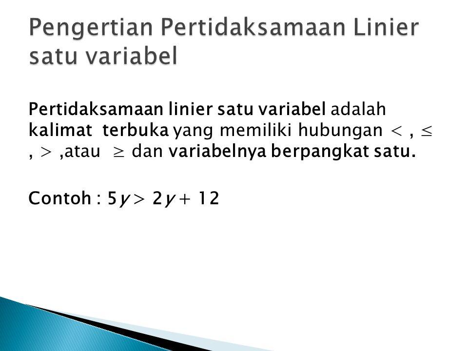 Pengertian Pertidaksamaan Linier satu variabel