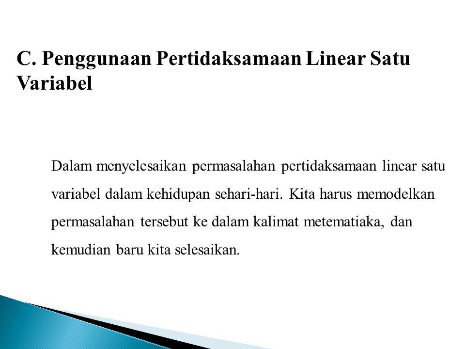 C. Penggunaan Pertidaksamaan Linear Satu Variabel