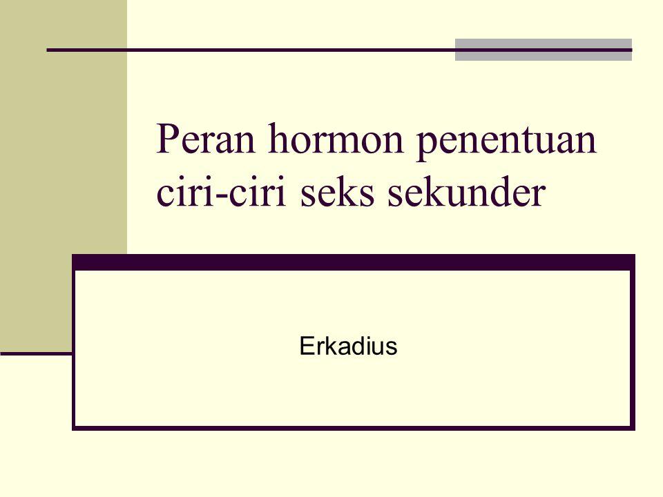 Peran hormon penentuan ciri-ciri seks sekunder