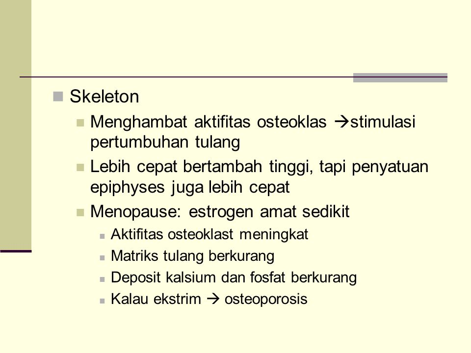 Skeleton Menghambat aktifitas osteoklas stimulasi pertumbuhan tulang