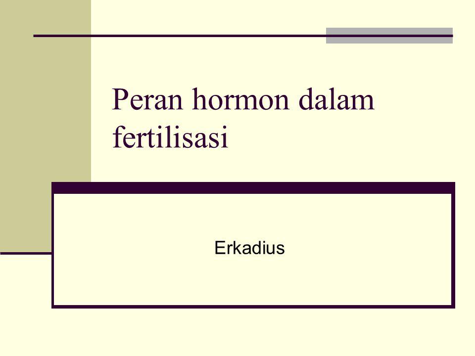 Peran hormon dalam fertilisasi