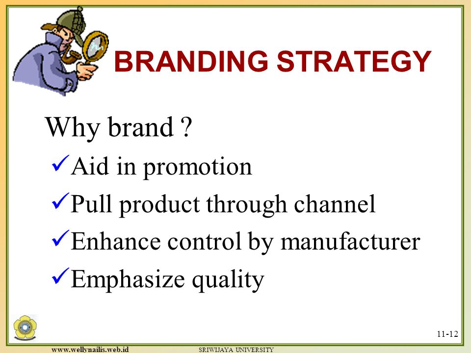 BRANDING STRATEGY Why brand Aid in promotion