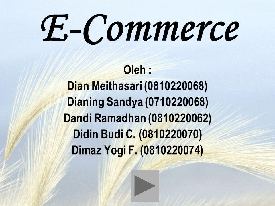 E-Commerce Oleh : Dian Meithasari (0810220068)