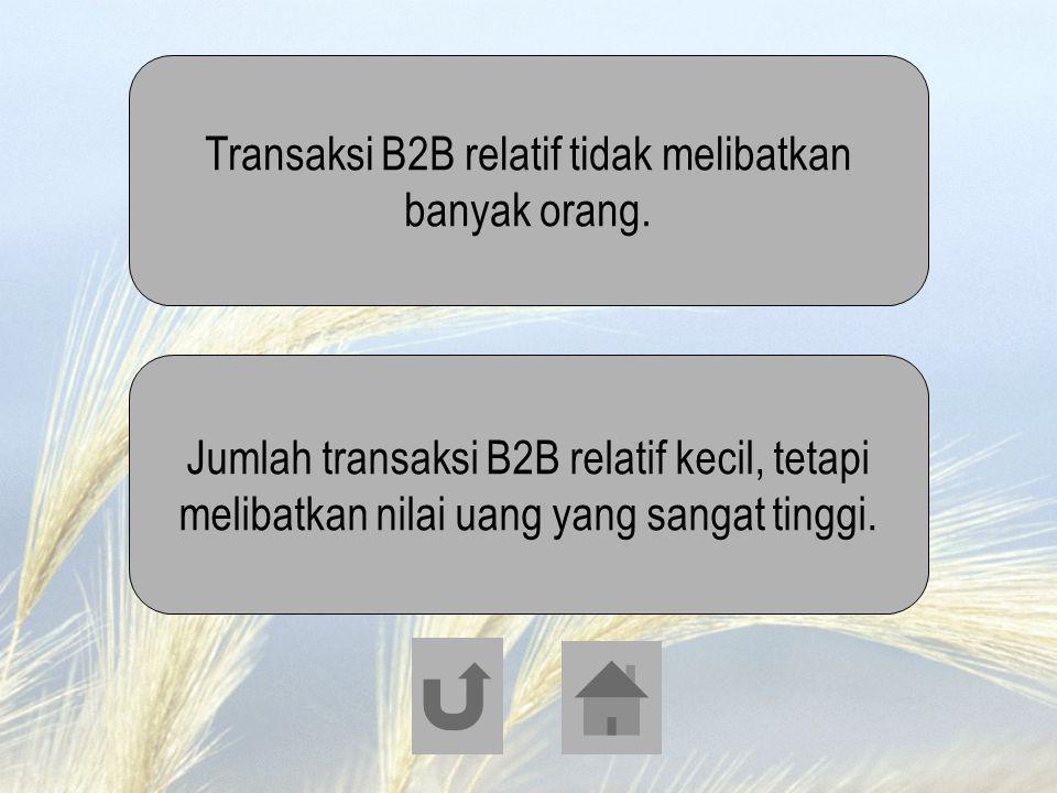 Transaksi B2B relatif tidak melibatkan banyak orang.