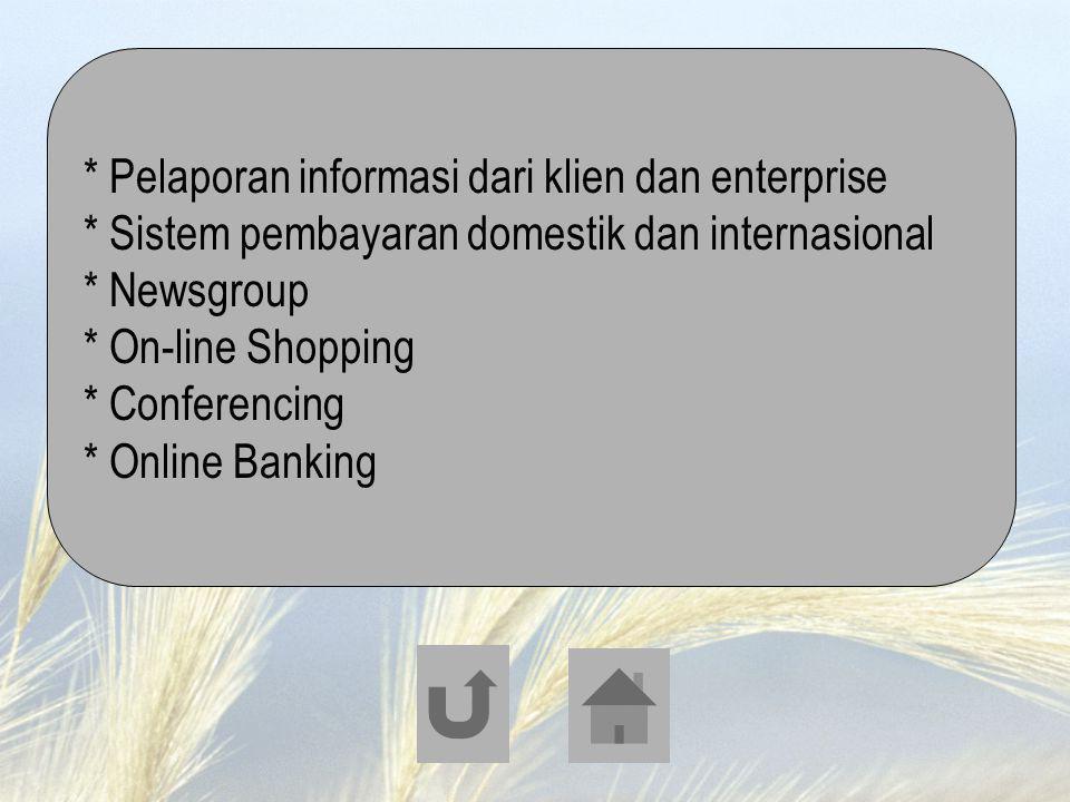 * Pelaporan informasi dari klien dan enterprise