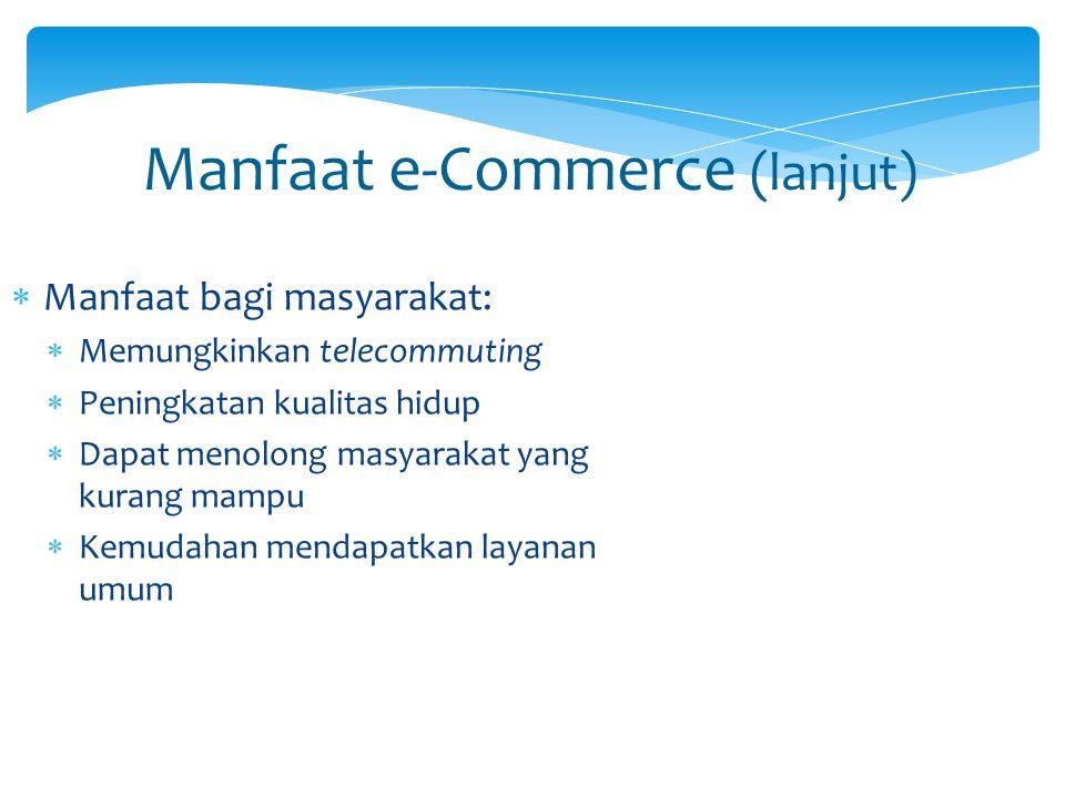 Manfaat e-Commerce (lanjut)