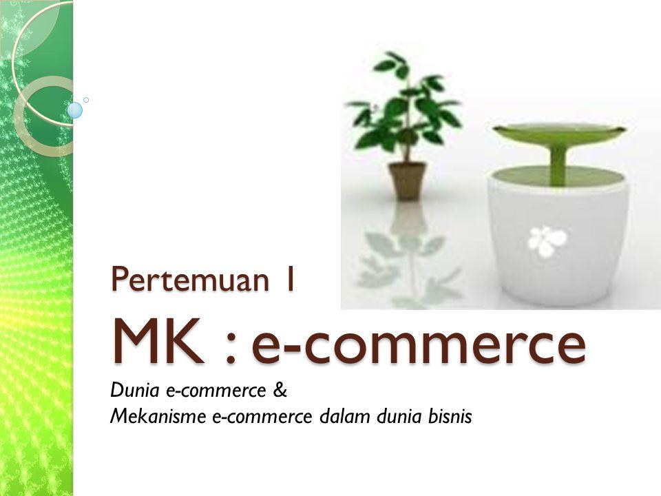 Pertemuan 1 MK : e-commerce